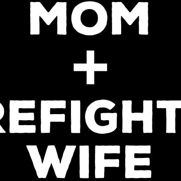 Cute Mom Firefighter Wife Mother Gift T-shirt by zcecmza