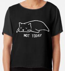 Not today - Lazy cat Chiffon Top