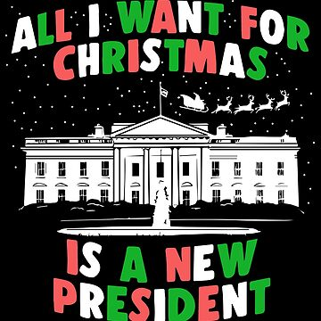 All I Want For Christmas | New President by 8645th