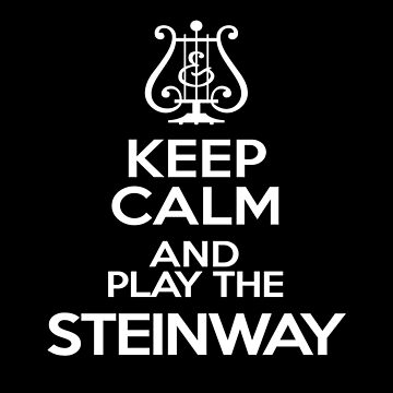Keep calm and play the Steinway-Musician-Music-Keyboard by carlosafmarques