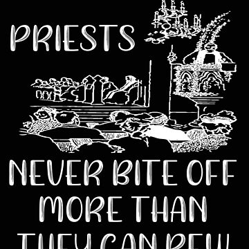 Priests Never Bite Off More than they Can Pew by stacyanne324