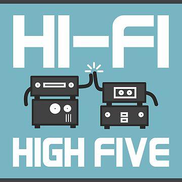 Hifi High Five by goatboyjr
