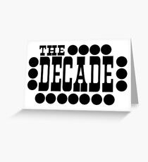 The Decade Greeting Card