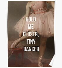 Hold Me Closer, Tiny Dancer Poster