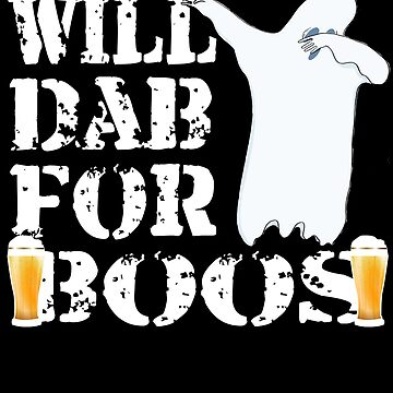 Funny Halloween Ghost Will Dab For Boos. Beer Lover Gift by galleryOne