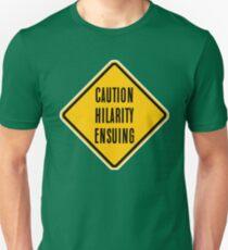 Caution Hilarity Ensuing Unisex T-Shirt
