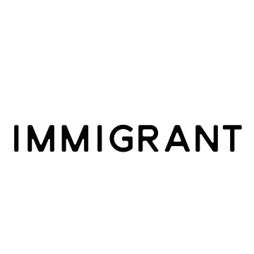 Immigrant by Mkirkdesign
