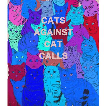CATS AGAINST CATCALLING by MelanixStyles