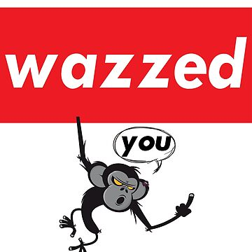 Wazzed You Monkey Words Millennials Use  by ProjectX23