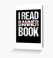 I Read Banned Books Funny Book Lover Gift T Shirt Greeting Card