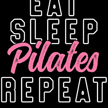 Eat Sleep Pilates Repeat T-Shirt Pink Cute Trendy Fitness by 14thFloor