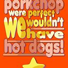 Porkchops and Hot Dogs by IamSare