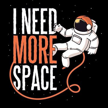 Cool Funny I Need More Space Astronaut Graphic by GeniusGecko
