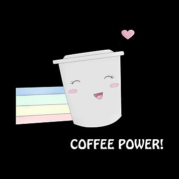 Cute Gift - Coffee Power by FDST-shirts