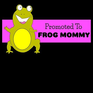 Promoted To Frog Mommy by DogBoo