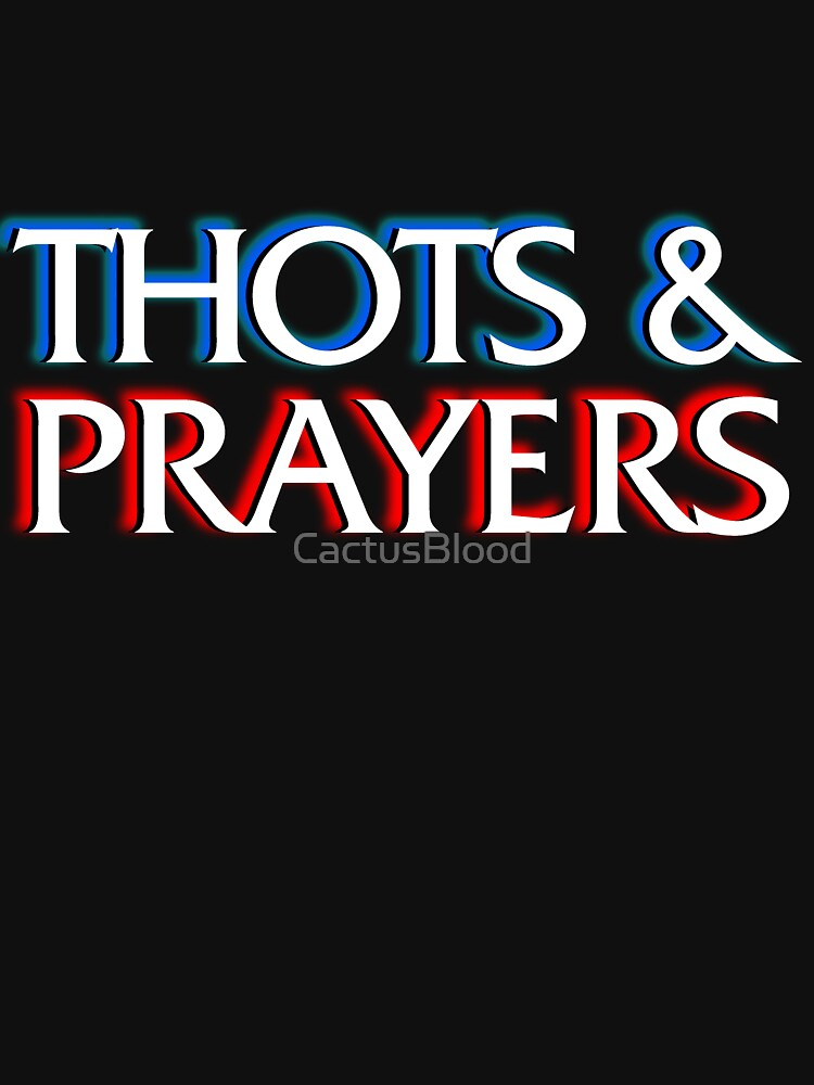 Thots and Prayers - Special Victims Edition by CactusBlood