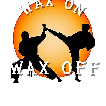 Wax on wax off funny 80s karate movie tee by TimShane