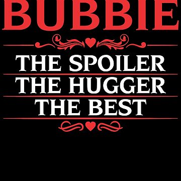 An Awesome Birthday or Christmas gift for Bubbie  by BBPDesigns