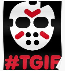 #TGIF - Thank God it's friday the 13th Halloween Poster