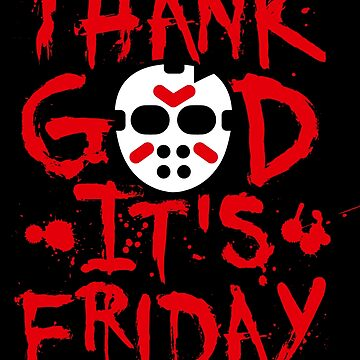 Thank God it's friday the 13th - TGIF Halloween # TGIF by LaundryFactory