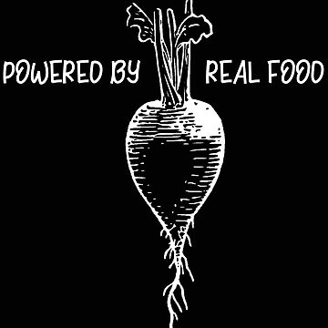 Real Food Powered by Real Food Radish by stacyanne324