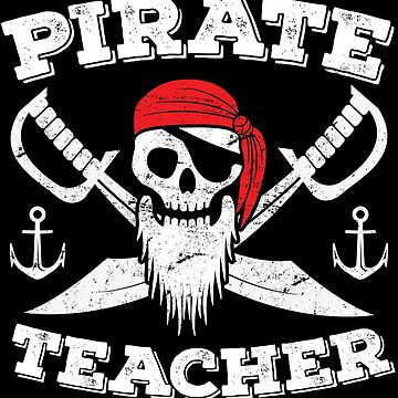 Teacher Funny Design - Pirate Teacher by kudostees