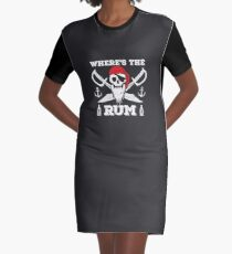 Pirate Funny Design - Wheres The Rum Graphic T-Shirt Dress