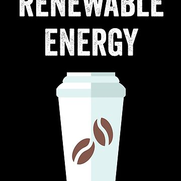 Coffee Caffeine Renewable Energy Caffeine by with-care