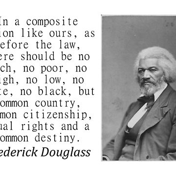 In A Composite Nation - Frederick Douglass by CrankyOldDude
