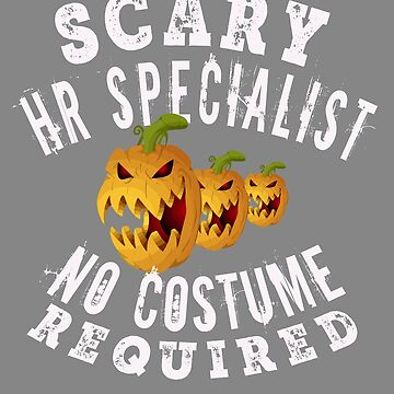 Fun Scary HR Specialist Halloween Gift Design by LGamble12345