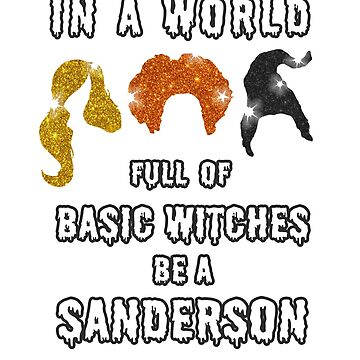 In A World Full Of Basic Witches Be A T-Shirt Halloween Tee by pashtyc