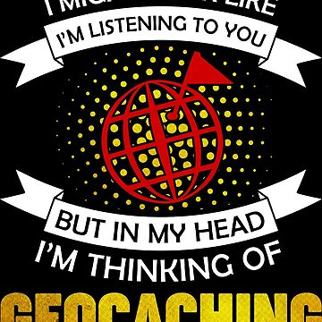 Geocachaching funny saying gift by IchliebeT-Shirt