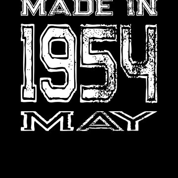 Birthday Celebration Made In May 1954 Birth Year by FairOaksDesigns