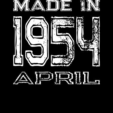 Birthday Celebration Made In April 1954 Birth Year by FairOaksDesigns