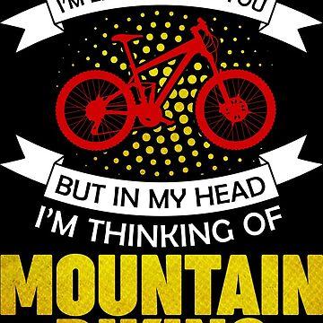 Mountain Biking Funny saying by IchliebeT-Shirt
