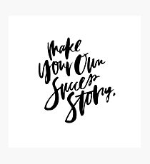 Make your own success story Photographic Print