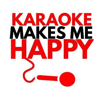KARAOKE MAKES ME HAPPY by phys