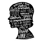 Philippians 4:8 - Think about these things by NewBranchStudio