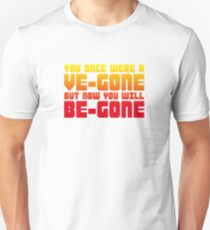 Ve-gone Be-gone Unisex T-Shirt