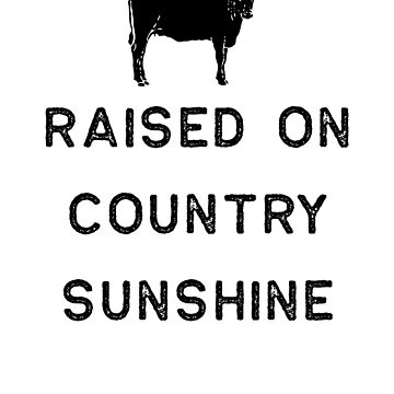 Farming Shirt Raised On Country Sunshine Black Cute Gift Farm Country USA by threadsmonkey