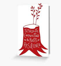 Strong Communities Are the Roots of Resilience Greeting Card