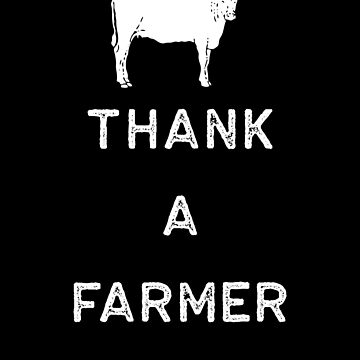 Farming Shirt Thank A Farmer White Cute Gift Farm Country USA by threadsmonkey