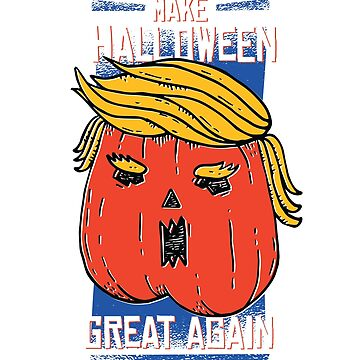 Trumpkin Make Halloween Great Again Funny by ZippyThread