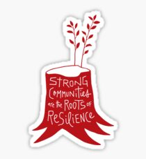 Strong Communities Are the Roots of Resilience Sticker