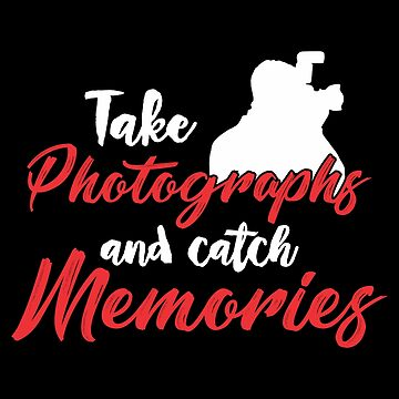 Take photographs and catch memories by KaylinArt