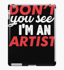 don't you see , i'm an artist iPad Case/Skin