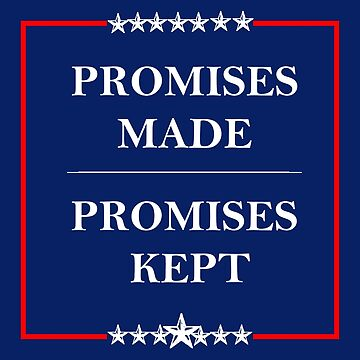 Trump Rally Sign | Promises Made Promises Kept by JWprints