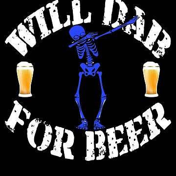 Funny Halloween Blue Skeleton Will For Beer. Beer Lover Gift by galleryOne