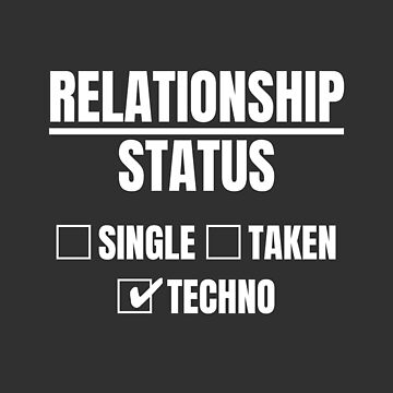Relationship Status: Techno Merchandise Raves by Team150Designz