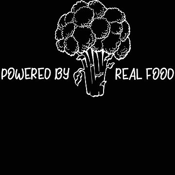 Real Food Powered By Real Food Brocolli by stacyanne324